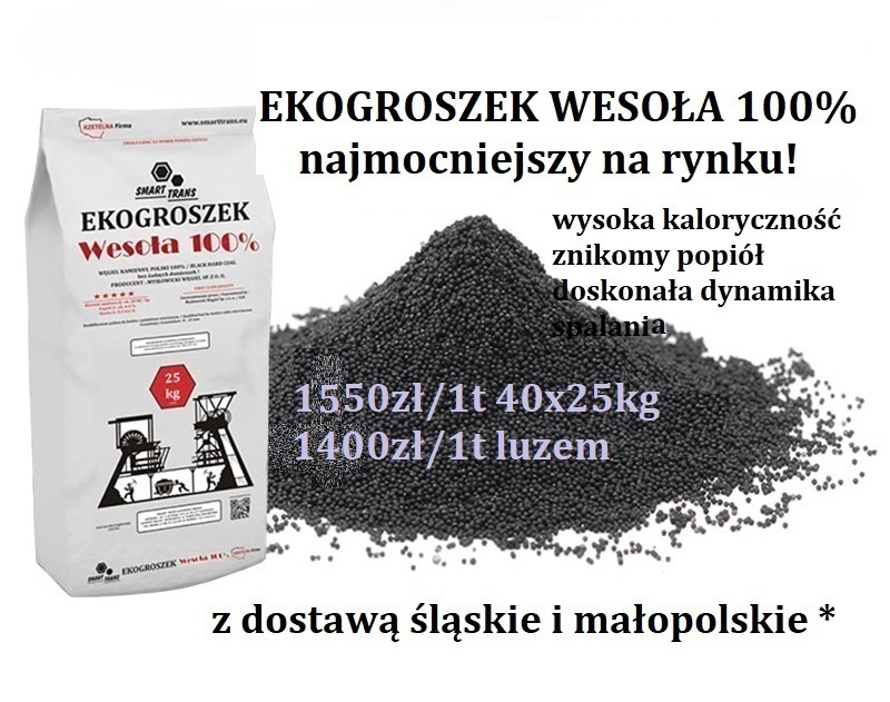 EKOGROSZEK WESOŁA 100% luzem 1400zł i pakowany 1550zł z dostawą śląskie i małopolskie*.Najwyższa kaloryczność! Najmocniejszy na rynku!